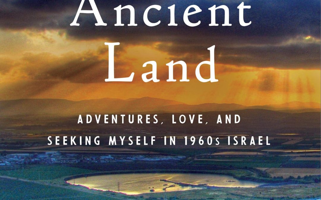 NEWCOMERS IN AN ANCIENT LAND EXCERPT – CHAPTER 22: Sunrise over the Golan